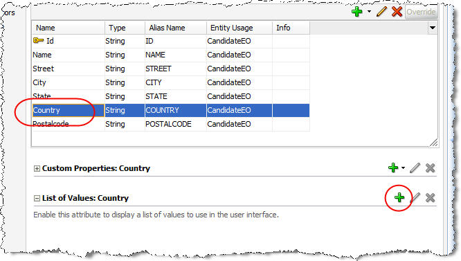 Associate the CountryLOV to the CandidateVO's Country attributeby selectingCountry -> click the + icon beside List of Values:Country.